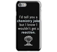 Chemistry Joke iPhone Case/Skin