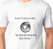 Latte Italian Coffee Unisex T-Shirt