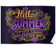 Hello summer. I have been waiting for you.  Poster