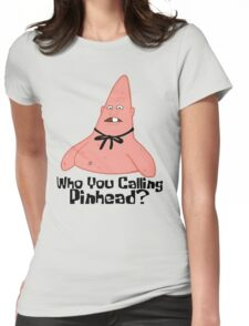 Who You Calling Pinhead? - Spongebob Womens Fitted T-Shirt