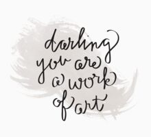 Darling you are a work of art Kids Tee