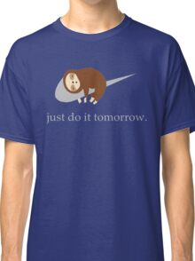 Sloth Life - Just do it tomorrow Classic T-Shirt