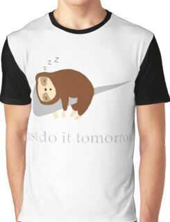 Sloth Life - Just do it tomorrow Graphic T-Shirt