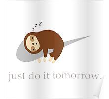 Sloth Life - Just do it tomorrow Poster