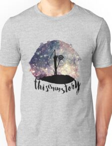 THIS IS MY STORY Unisex T-Shirt