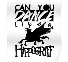 DANCE LIKE A HIPPOGRIFF Poster
