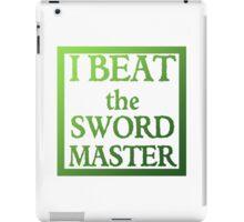 I Beat the Sword Master iPad Case/Skin