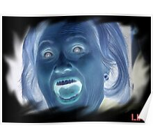 Hilary Clinton negative crazy face Poster