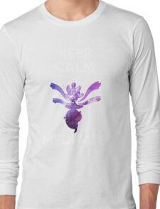 Keep Calm and Medicham! Long Sleeve T-Shirt