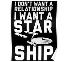 I want a Star ship not a relationship Poster