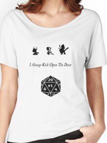 i always kick open the door Women's Relaxed Fit T-Shirt