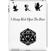 i always kick open the door iPad Case/Skin