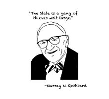 Rothbard on the State Photographic Print