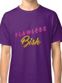 Flawless Bish Classic T-Shirt