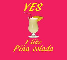 YES I LIKE PINA COLADA Womens Fitted T-Shirt