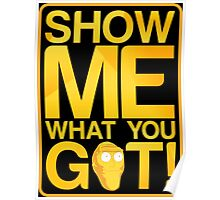 SHOW ME WHAT YOU GOT! Poster