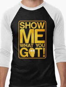 SHOW ME WHAT YOU GOT! Men's Baseball ¾ T-Shirt