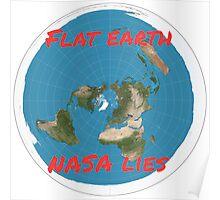 Flat earth reality nasa lies Poster