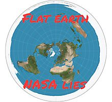 Flat earth reality nasa lies Photographic Print