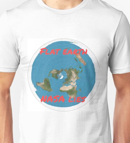 Flat earth reality nasa lies Unisex T-Shirt