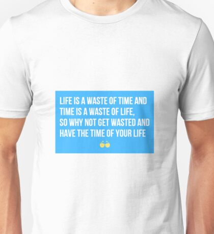 Funny college student quote - life, time, get wasted (blue with sunglasses) Unisex T-Shirt