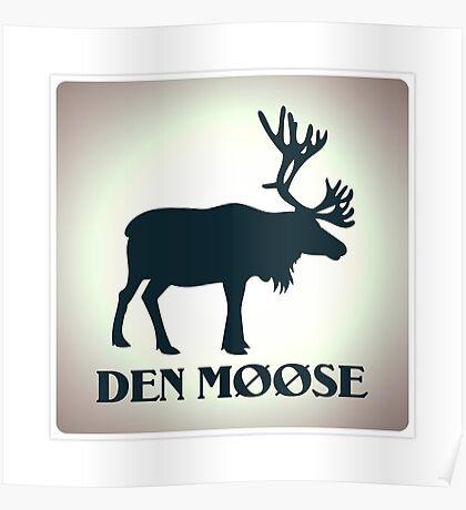 The moose from Scandinavia fun Poster