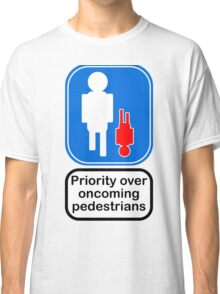 Priority over oncoming pedestrians Classic T-Shirt