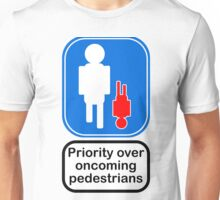 Priority over oncoming pedestrians Unisex T-Shirt