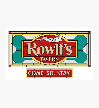 """Rowlf's Tavern """"Come. Sit. Stay."""" Photographic Print"""