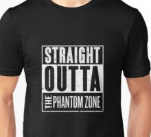 Straight Outta The Phantom Zone Unisex T-Shirt
