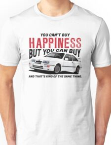 You can't buy happiness, get Ford Sierra Unisex T-Shirt