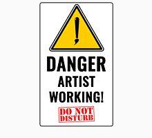 do not disturb artist working Unisex T-Shirt