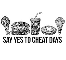 Say Yes To Cheat Days  Photographic Print