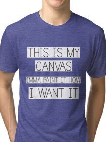 This is my CANVAS Tri-blend T-Shirt