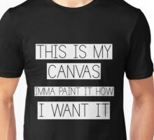 This is my CANVAS Unisex T-Shirt