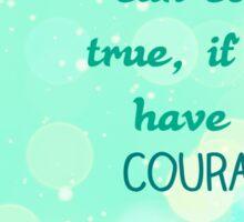 Dreams & Courage Sticker