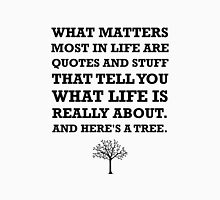 Quotes About Life Tree Unisex T-Shirt