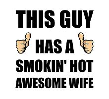 This Guy Awesome Hot Wife Photographic Print