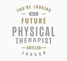 Future Physical Therapist Unisex T-Shirt