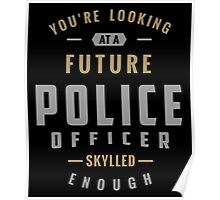 Future Police Officer Poster