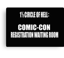 1 1/2 Circle Of Comic-Con Hell Canvas Print