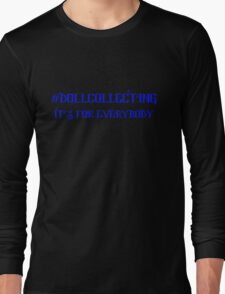 Doll Collecting Long Sleeve T-Shirt
