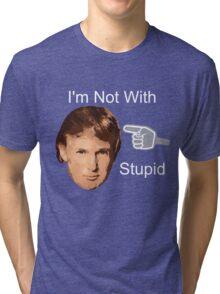 Anti Donald Trump I'm Not With Stupid Tri-blend T-Shirt