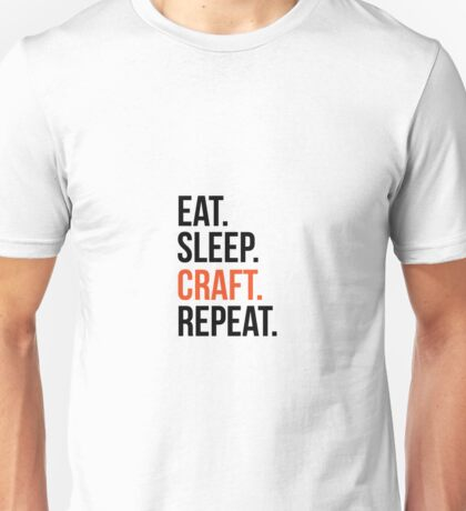 eat sleep craft repeat Unisex T-Shirt