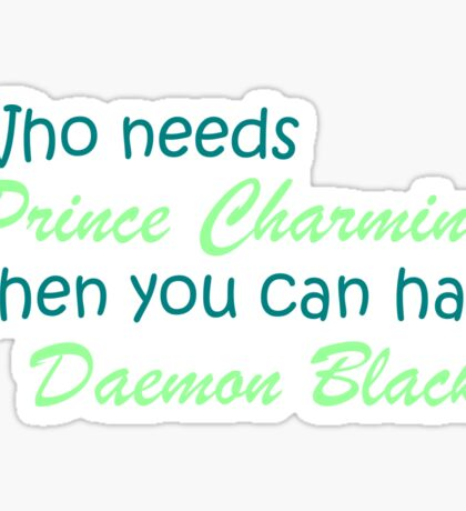 Prince Charming is Daemon Black Sticker