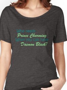 Prince Charming is Daemon Black Women's Relaxed Fit T-Shirt