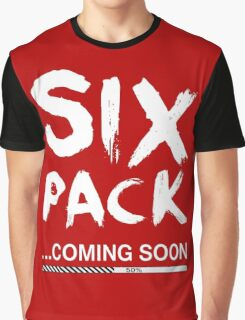 six pack coming soon Graphic T-Shirt