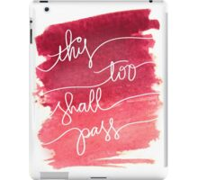 """Pink Watercolor """"This Too Shall Pass""""  iPad Case/Skin"""