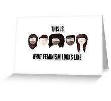 This is what feminism looks like Greeting Card