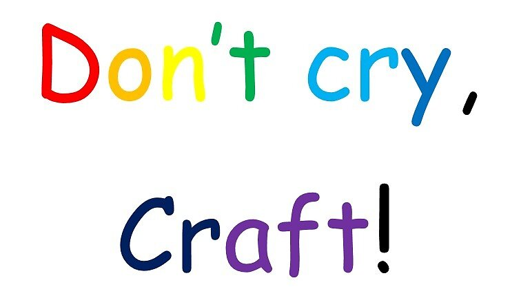 Don 39 t cry craft by clara12345 redbubble for Don t cry craft